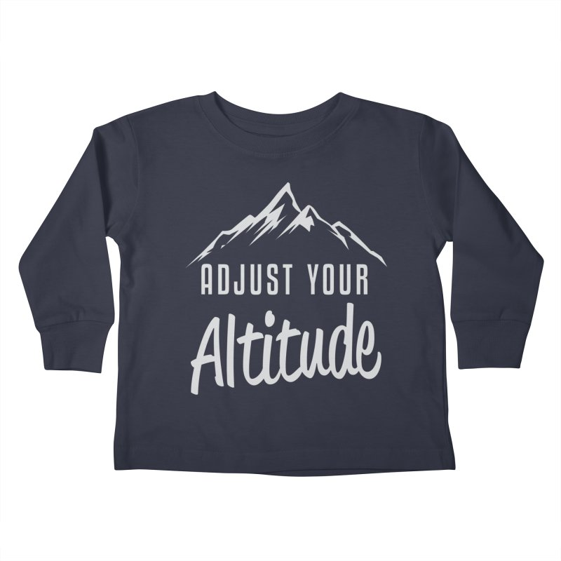 Adjust Your Altitude Kids Toddler Longsleeve T-Shirt by Toxic Onion