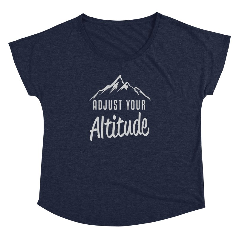 Adjust Your Altitude Women's Dolman Scoop Neck by Toxic Onion