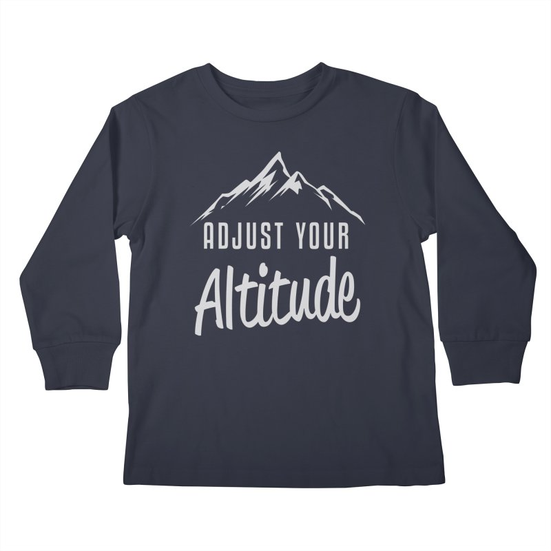 Adjust Your Altitude Kids Longsleeve T-Shirt by Toxic Onion