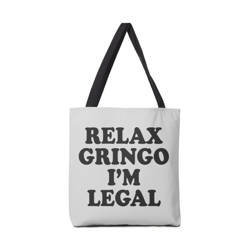 Relax Gringo I'm Legal Accessories Tote Bag Bag by Toxic Onion