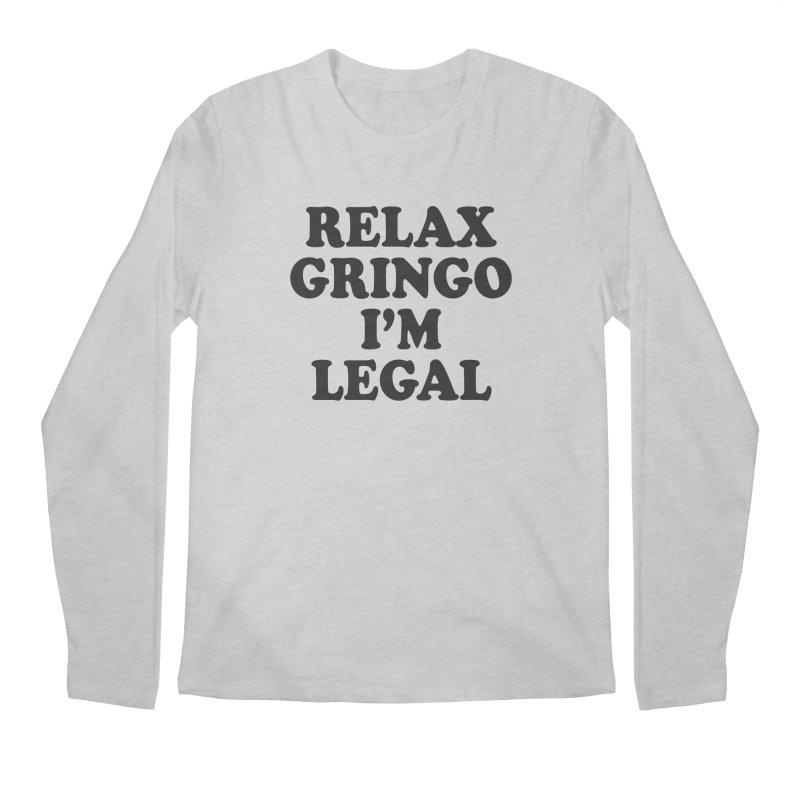 Relax Gringo I'm Legal Men's Regular Longsleeve T-Shirt by Toxic Onion