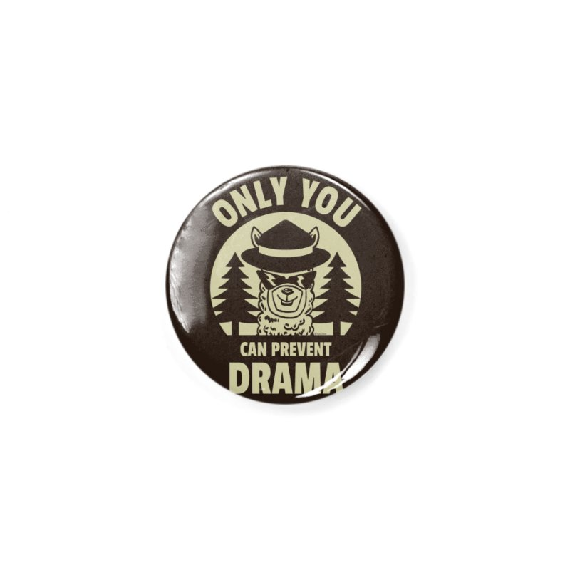 Only You Can Prevent Drama Accessories Button by Toxic Onion