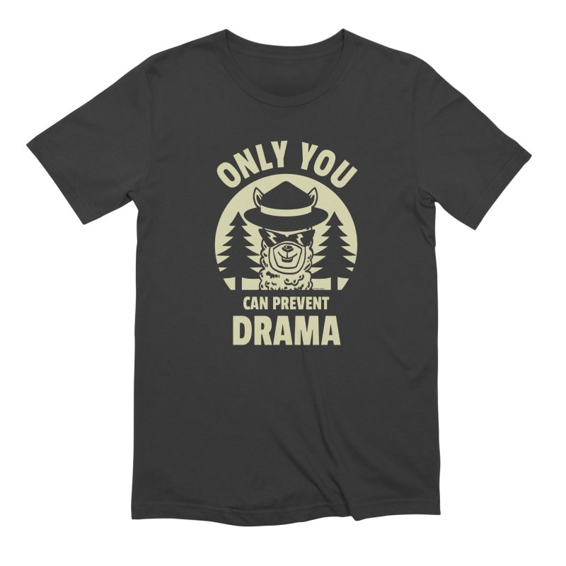 Only You Can Prevent Drama Men's T-Shirt by Toxic Onion