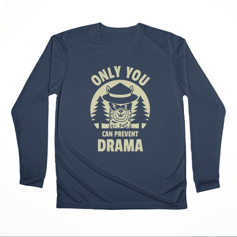 Only You Can Prevent Drama Men's Performance Longsleeve T-Shirt by Toxic Onion