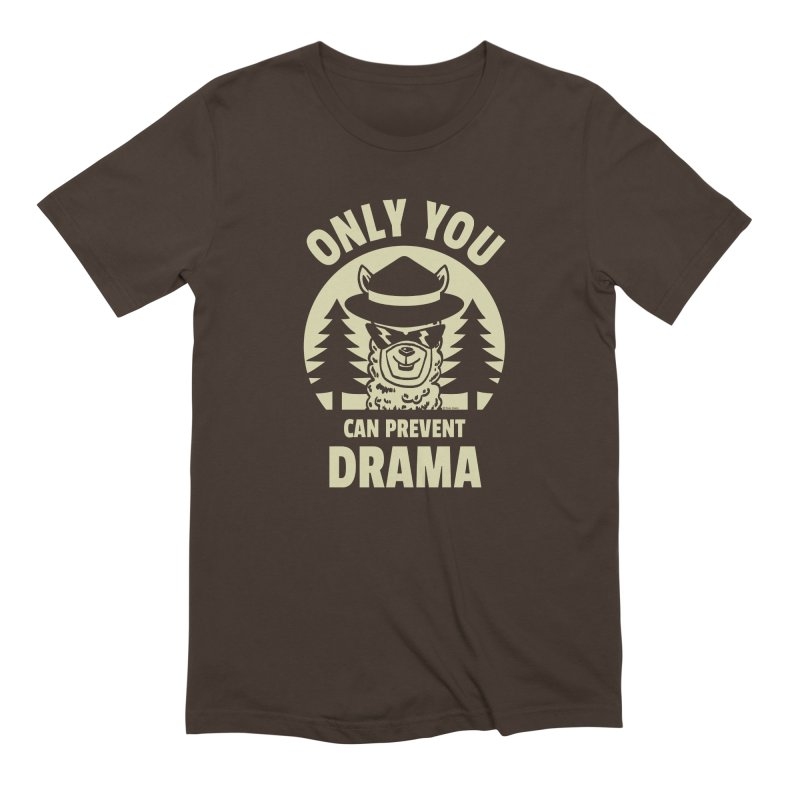 Only You Can Prevent Drama Men's Extra Soft T-Shirt by Toxic Onion