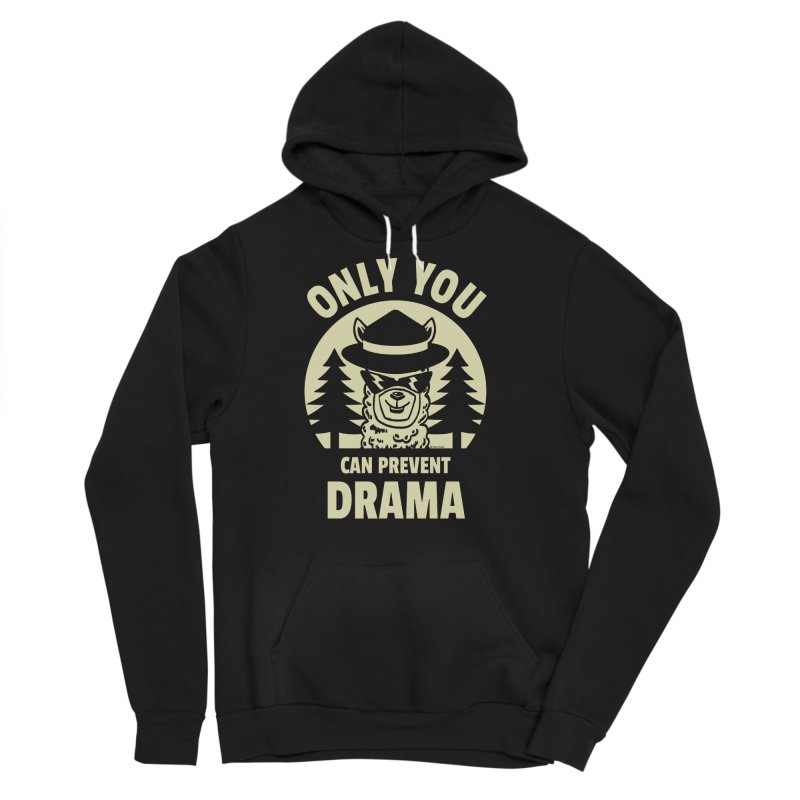 Only You Can Prevent Drama Men's Sponge Fleece Pullover Hoody by Toxic Onion