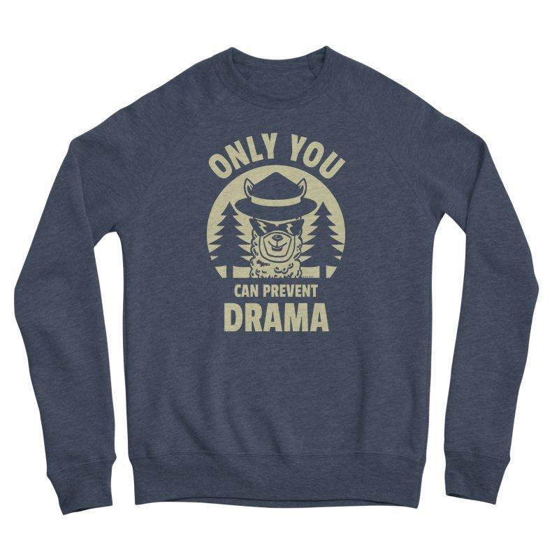 Only You Can Prevent Drama Women's Sponge Fleece Sweatshirt by Toxic Onion