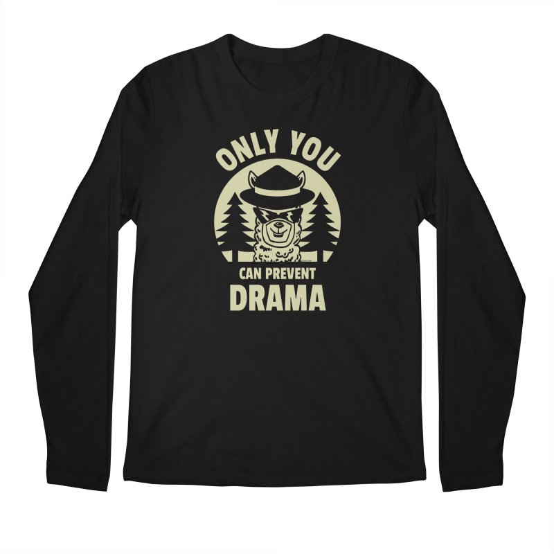 Only You Can Prevent Drama Men's Regular Longsleeve T-Shirt by Toxic Onion