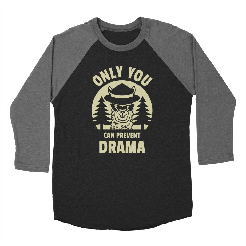 Only You Can Prevent Drama Men's Baseball Triblend Longsleeve T-Shirt by Toxic Onion