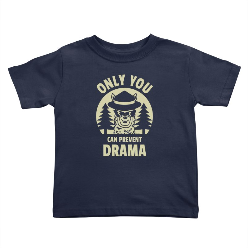 Only You Can Prevent Drama Kids Toddler T-Shirt by Toxic Onion