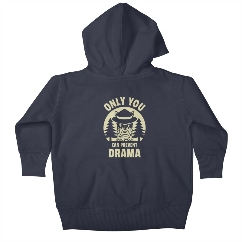 Only You Can Prevent Drama Kids Baby Zip-Up Hoody by Toxic Onion