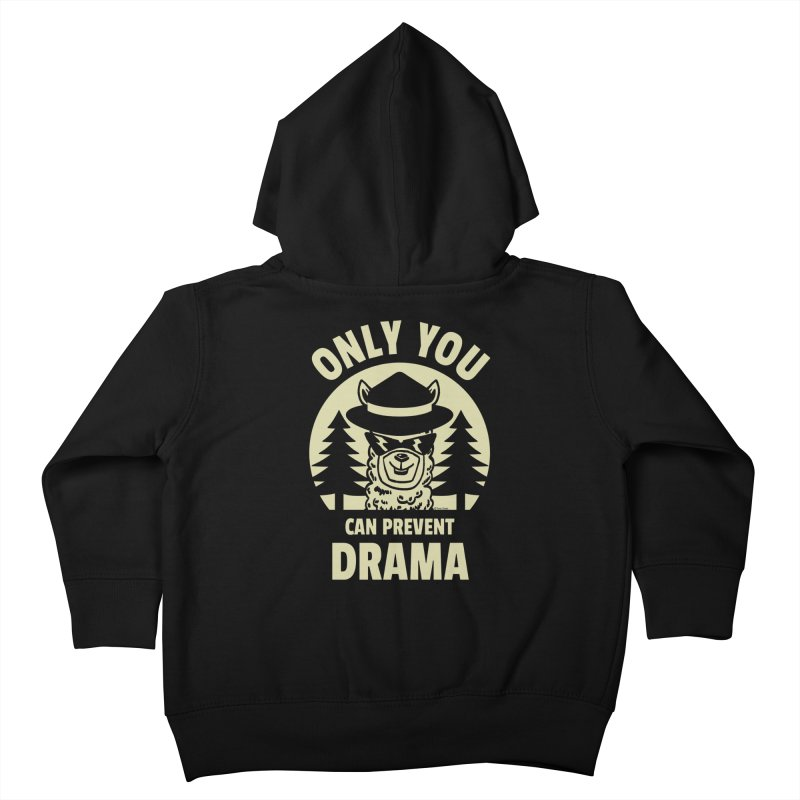 Only You Can Prevent Drama Kids Toddler Zip-Up Hoody by Toxic Onion