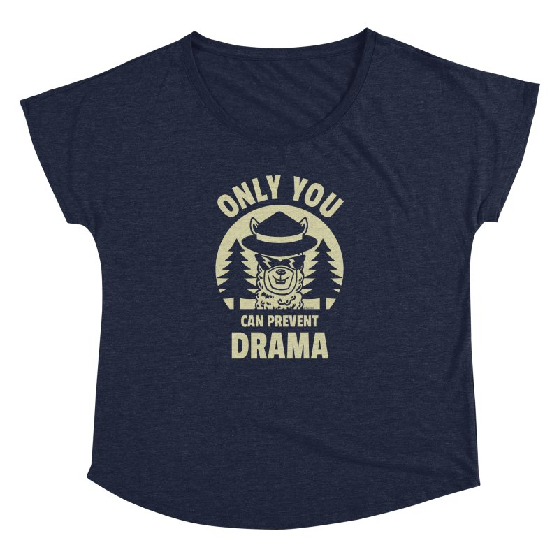 Only You Can Prevent Drama Women's Dolman Scoop Neck by Toxic Onion