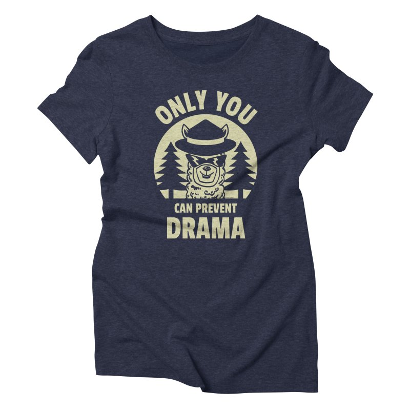 Only You Can Prevent Drama Women's Triblend T-Shirt by Toxic Onion