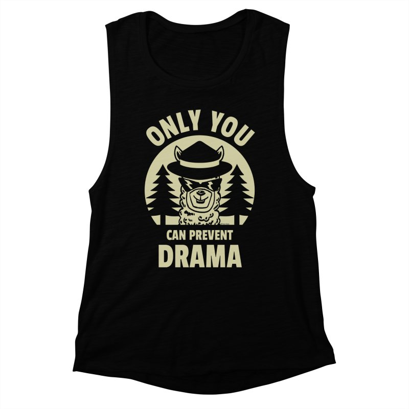 Only You Can Prevent Drama Women's Muscle Tank by Toxic Onion