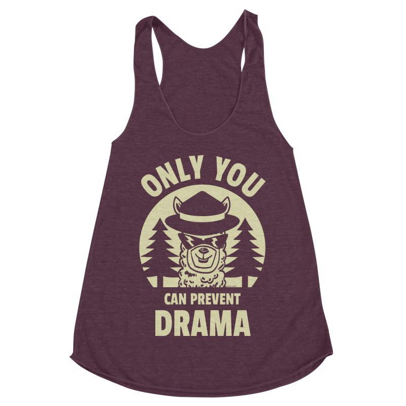 Only You Can Prevent Drama Women's Racerback Triblend Tank by Toxic Onion