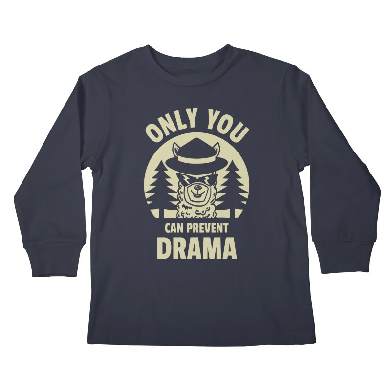 Only You Can Prevent Drama Kids Longsleeve T-Shirt by Toxic Onion