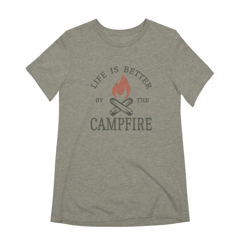 Life Is Better By The Campfore Women's Extra Soft T-Shirt by Toxic Onion