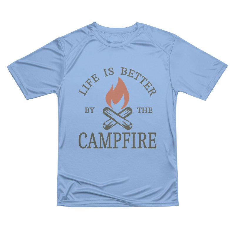 Life Is Better By The Campfore Women's Performance Unisex T-Shirt by Toxic Onion