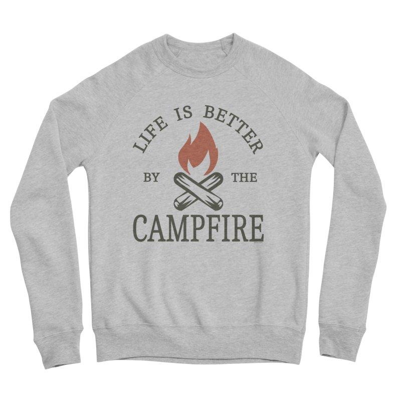 Life Is Better By The Campfore Women's Sponge Fleece Sweatshirt by Toxic Onion