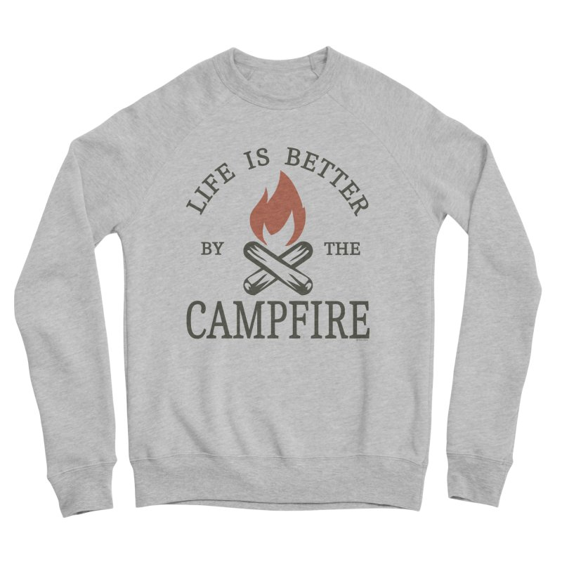Life Is Better By The Campfore Men's Sponge Fleece Sweatshirt by Toxic Onion