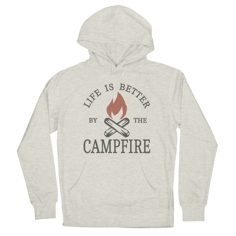 Life Is Better By The Campfore Men's French Terry Pullover Hoody by Toxic Onion