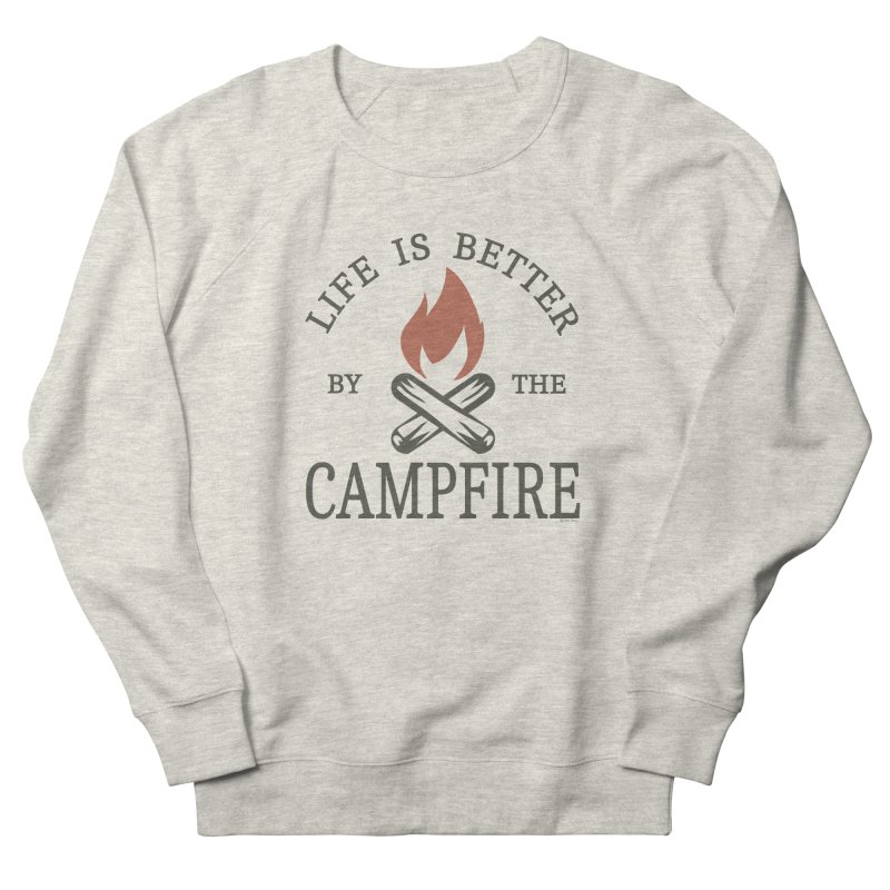 Life Is Better By The Campfore Men's French Terry Sweatshirt by Toxic Onion