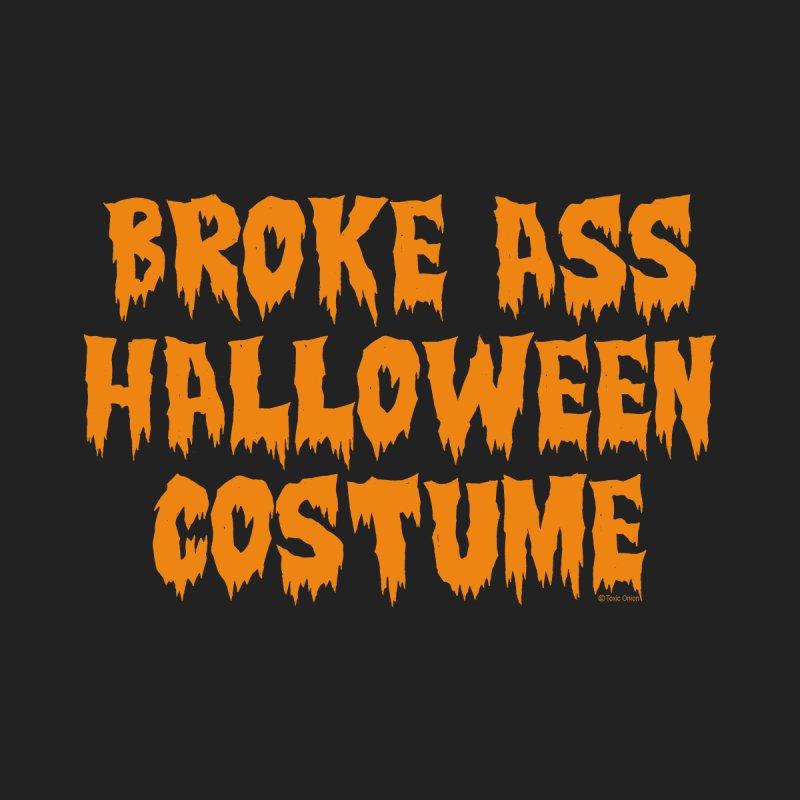 Broke Ass Halloween Costume Men's T-Shirt by Toxic Onion