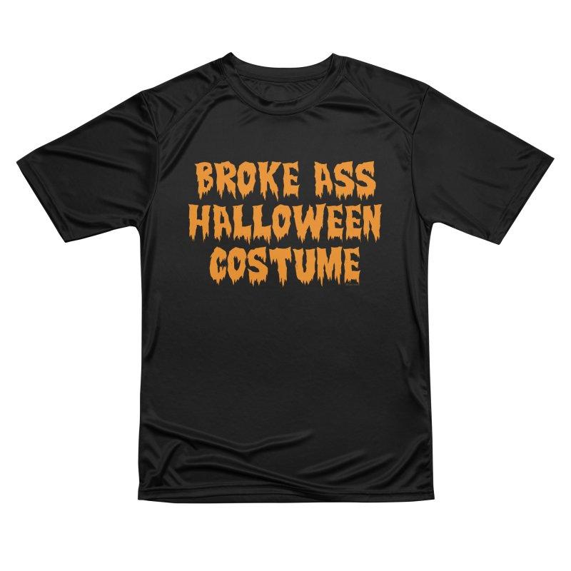 Broke Ass Halloween Costume Men's Performance T-Shirt by Toxic Onion