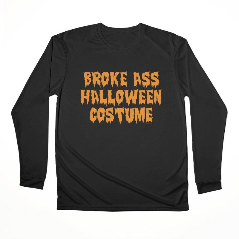 Broke Ass Halloween Costume Men's Performance Longsleeve T-Shirt by Toxic Onion