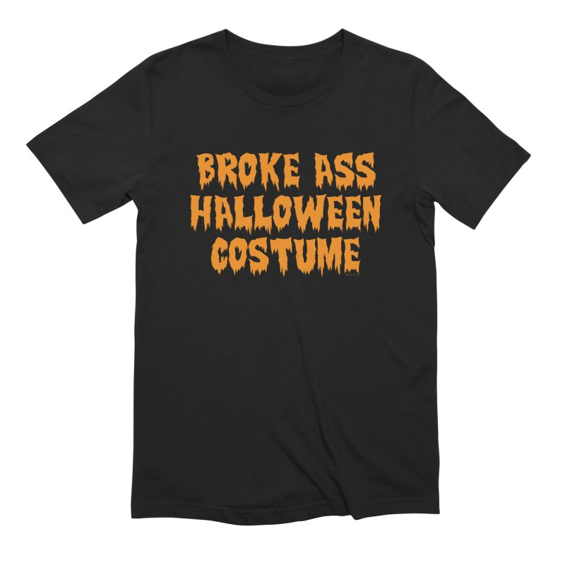 Broke Ass Halloween Costume Men's Extra Soft T-Shirt by Toxic Onion