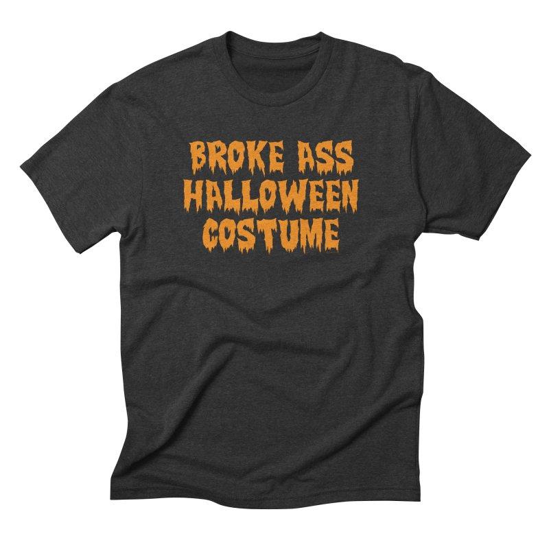 Broke Ass Halloween Costume Men's Triblend T-Shirt by Toxic Onion