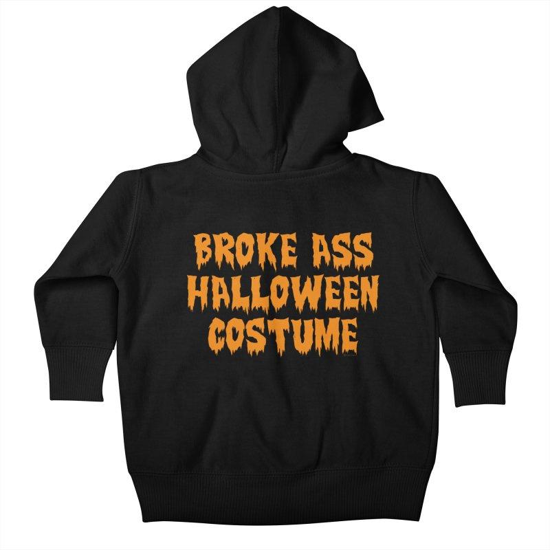 Broke Ass Halloween Costume Kids Baby Zip-Up Hoody by Toxic Onion
