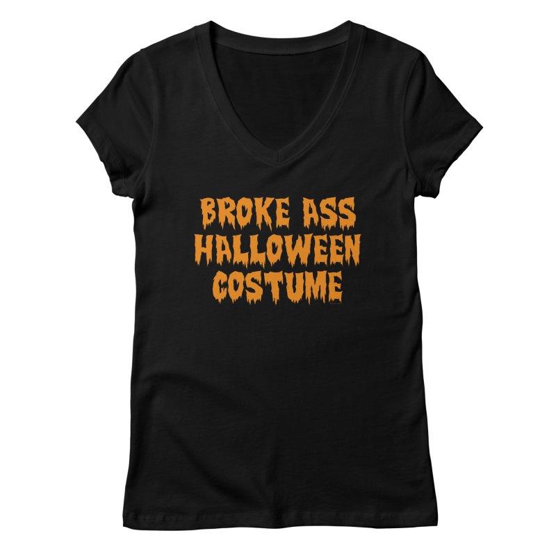 Broke Ass Halloween Costume Women's Regular V-Neck by Toxic Onion