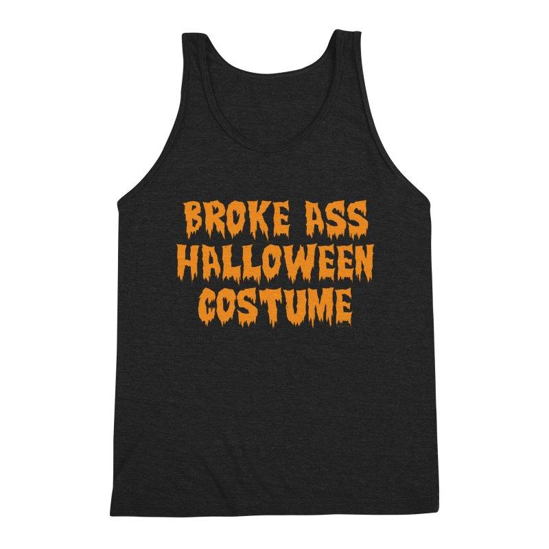 Broke Ass Halloween Costume Men's Triblend Tank by Toxic Onion
