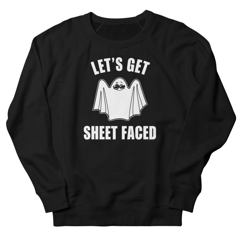 Let's Get Sheet Faced Men's French Terry Sweatshirt by Toxic Onion