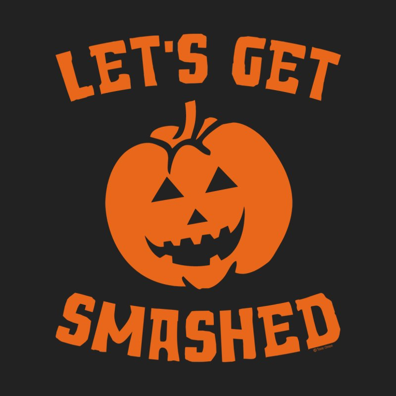Let's Get Smashed Men's T-Shirt by Toxic Onion