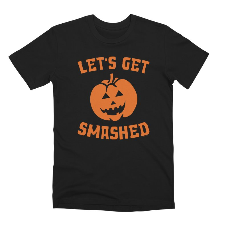Let's Get Smashed Men's Premium T-Shirt by Toxic Onion