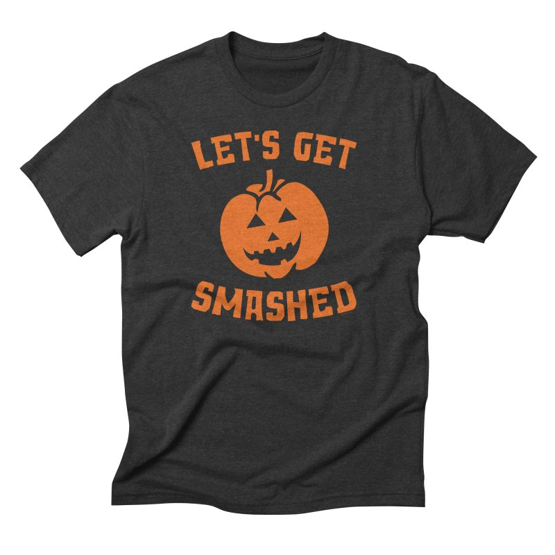 Let's Get Smashed Men's Triblend T-Shirt by Toxic Onion