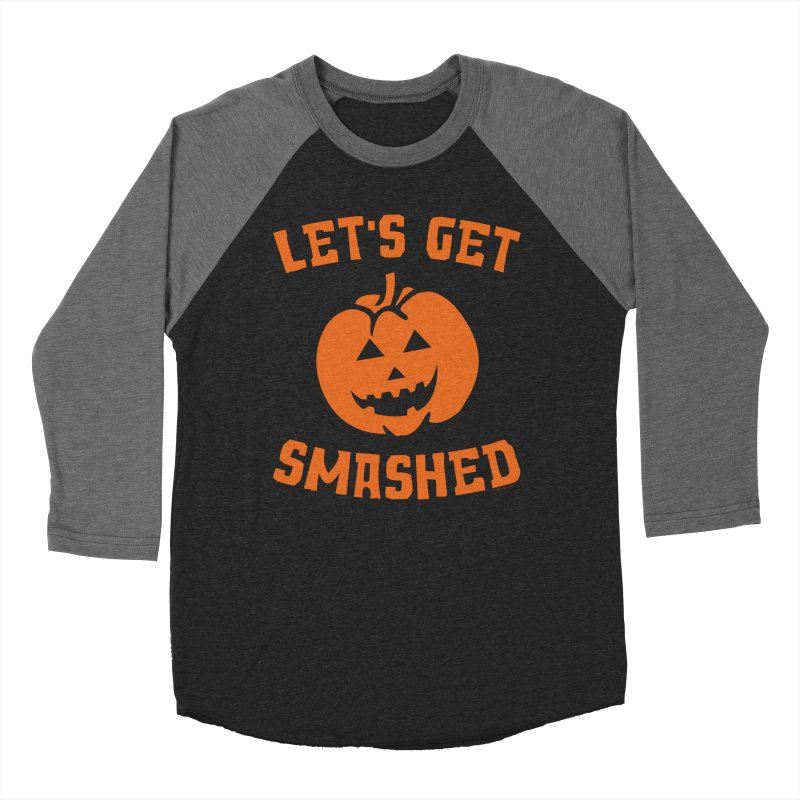 Let's Get Smashed Men's Baseball Triblend Longsleeve T-Shirt by Toxic Onion