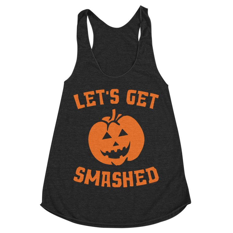 Let's Get Smashed Women's Racerback Triblend Tank by Toxic Onion