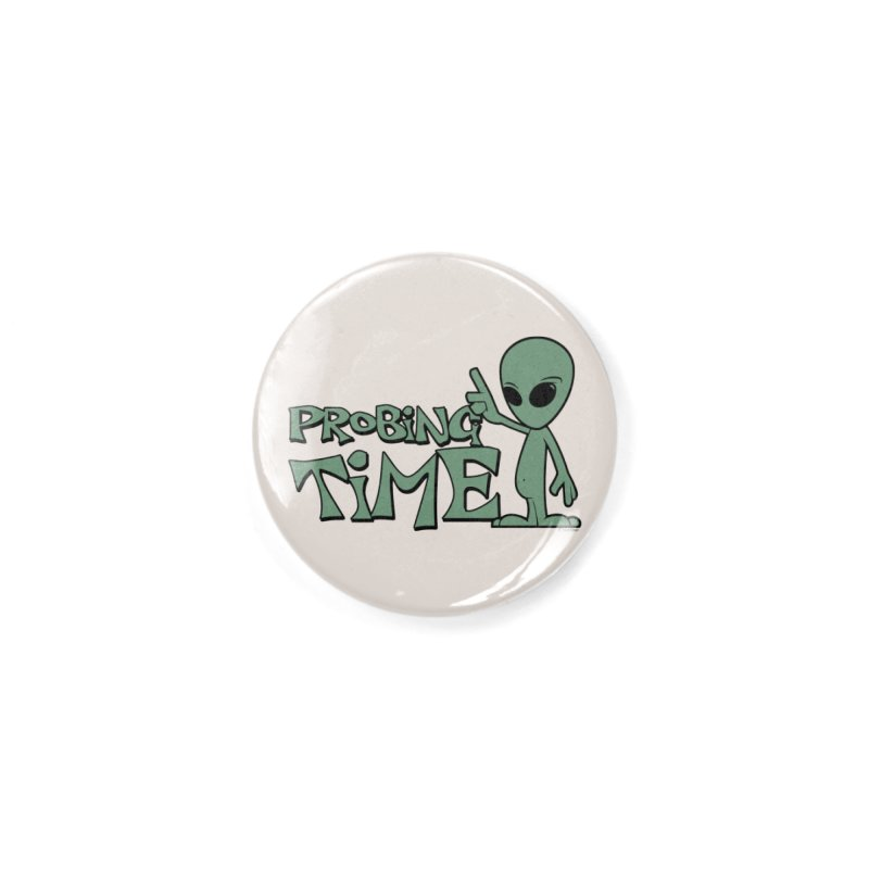 Probing Time Accessories Button by Toxic Onion