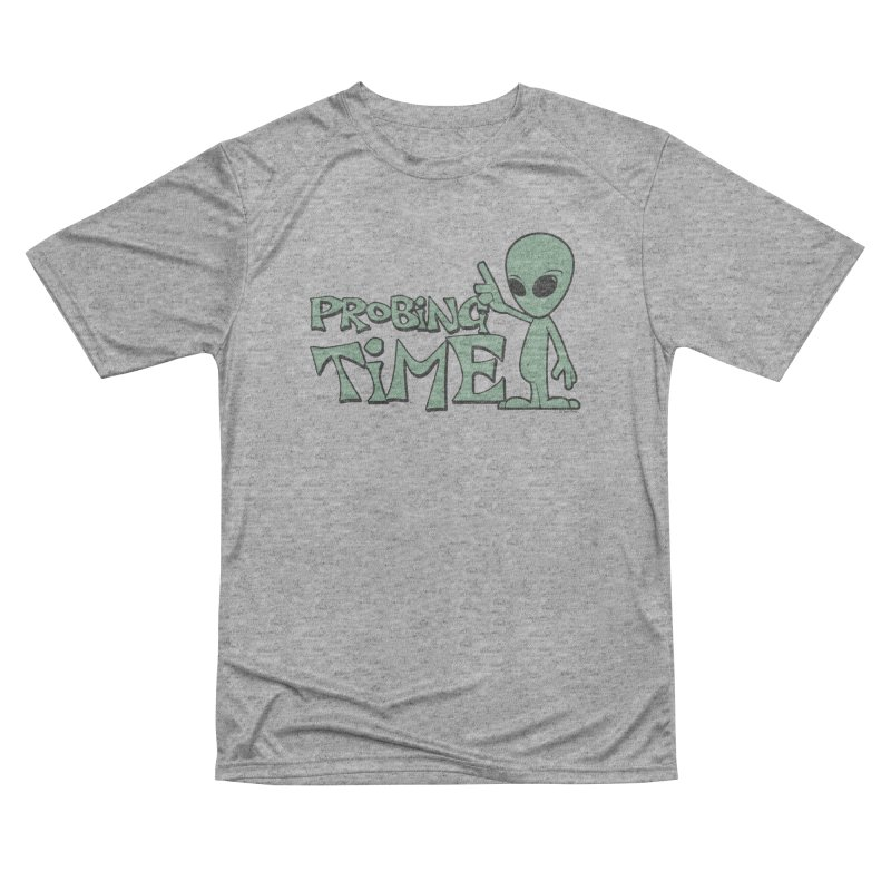 Probing Time Women's Performance Unisex T-Shirt by Toxic Onion