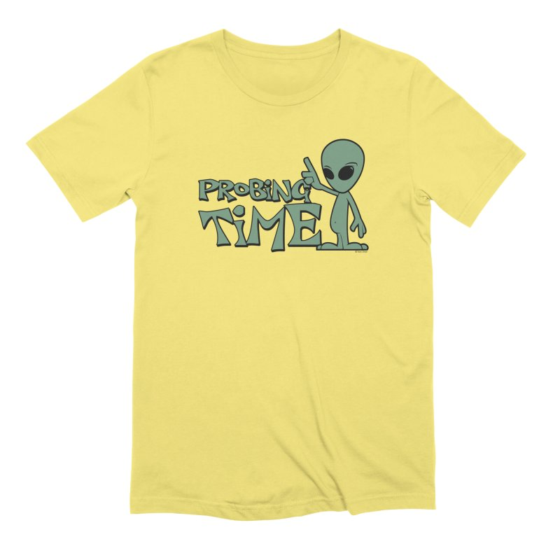 Probing Time Men's T-Shirt by Toxic Onion