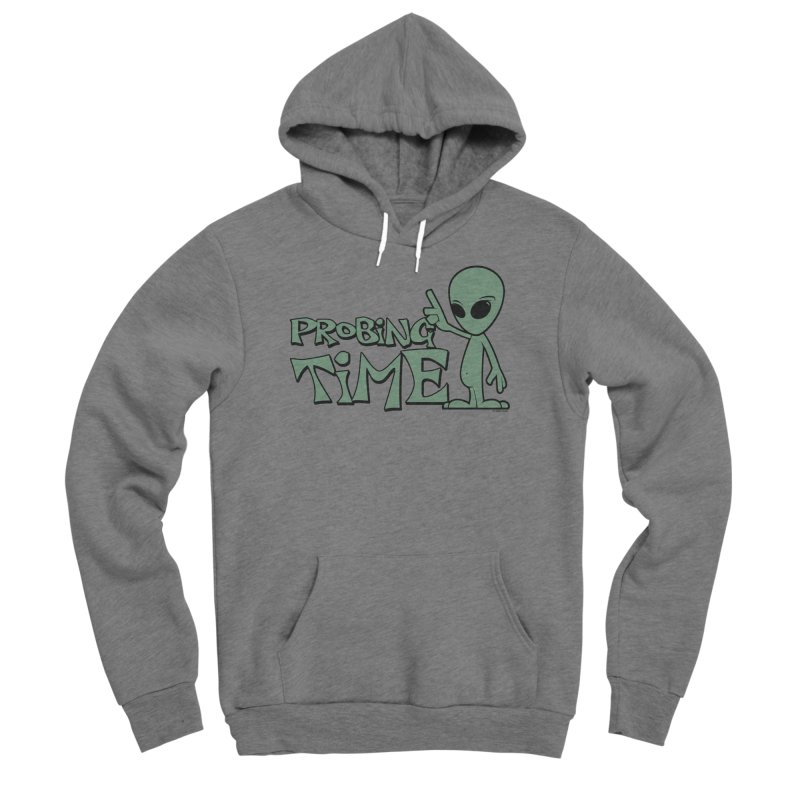 Probing Time Men's Sponge Fleece Pullover Hoody by Toxic Onion