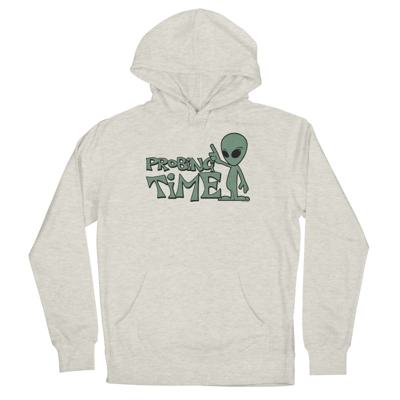 Probing Time Men's French Terry Pullover Hoody by Toxic Onion