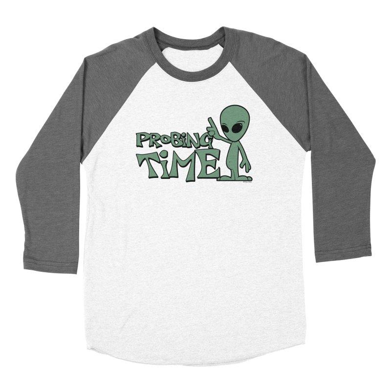 Probing Time Women's Baseball Triblend Longsleeve T-Shirt by Toxic Onion