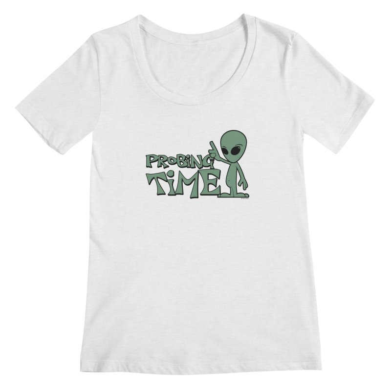 Probing Time Women's Regular Scoop Neck by Toxic Onion