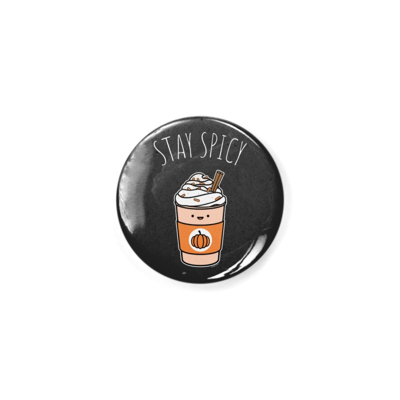 Stay Spicy Accessories Button by Toxic Onion