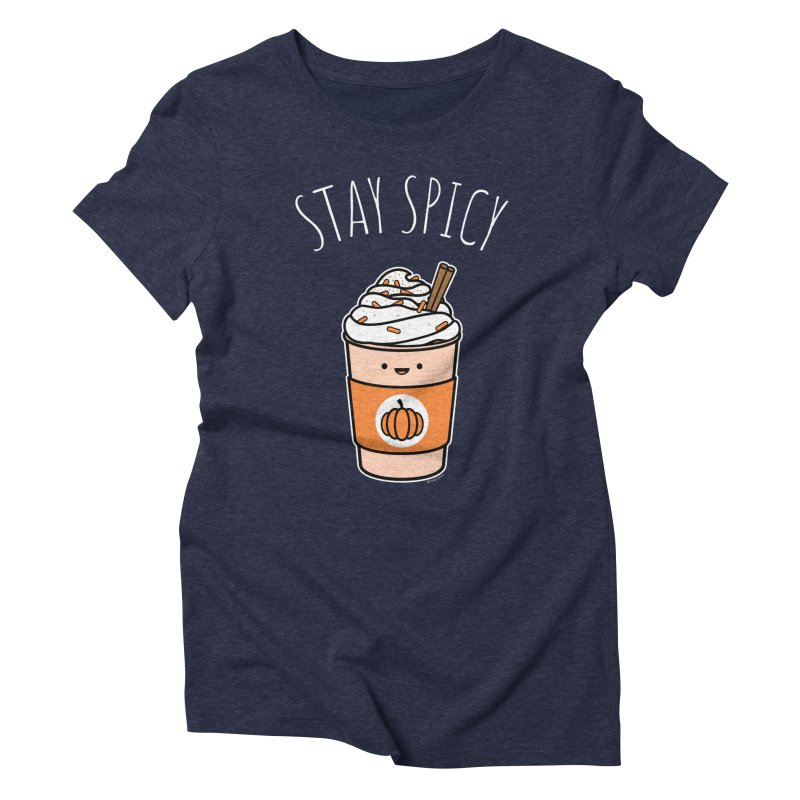 Stay Spicy Women's Triblend T-Shirt by Toxic Onion